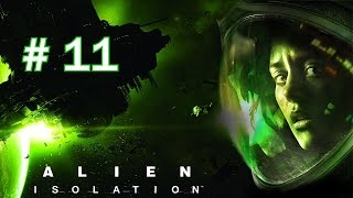 Let's Play Alien Isolation p11: The Annoying Joe...