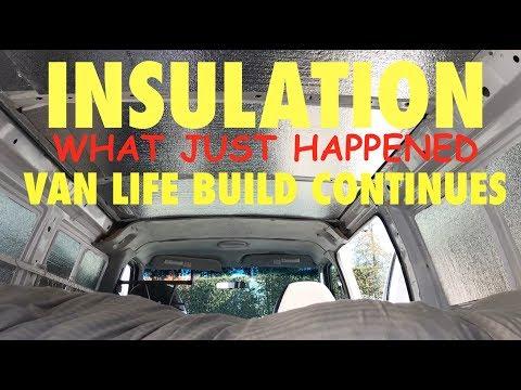 STARTED VAN INSULATION | VAN LIFE BUILD CONTINUES