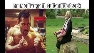 Modi exercise video ft. Sultan title song || Bonus Meme || Pm Modi Trolls
