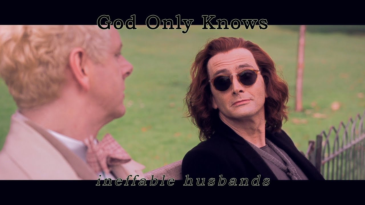 Ineffable Husbands - God Only Knows