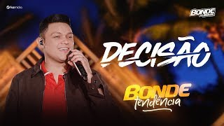 Bonde Do Brasil - Decisão - #BondeTendência