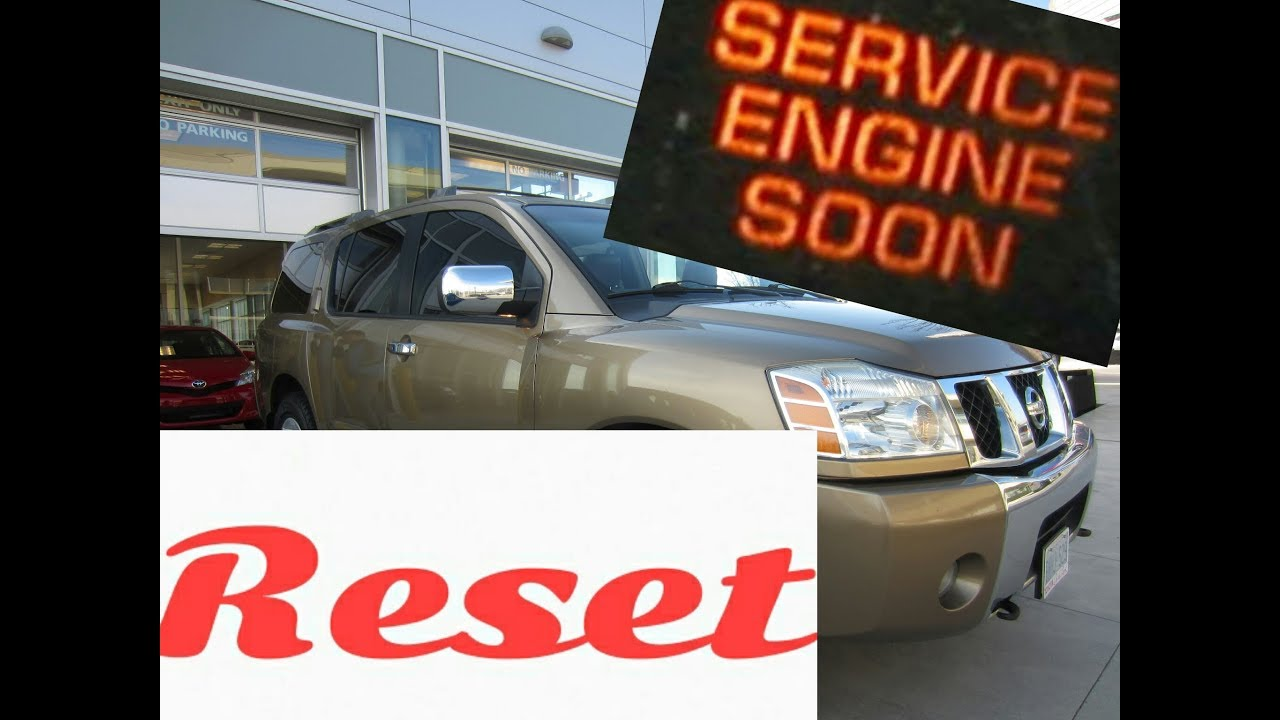 How to reset Service Engine soon Light on a 2007 Nissan Armada
