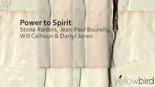 Stone Raiders, Jean Paul Bourelly, W. Calhoun & D. Jones - Power To Spirit // JazzOnlyJazz