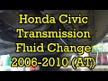 Honda Civic Automatic Transmission Fluid Change 2006-2011 (Drain and Fill)
