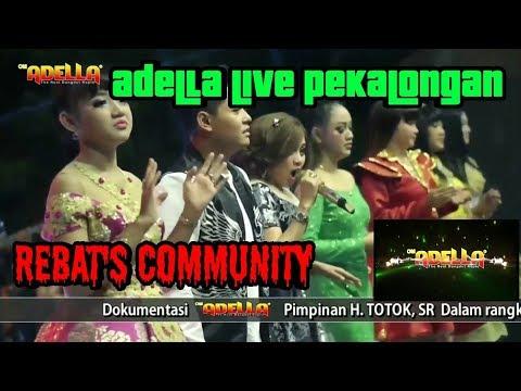 om Adella  deen assalam - live pekalongan rebat's community 2018