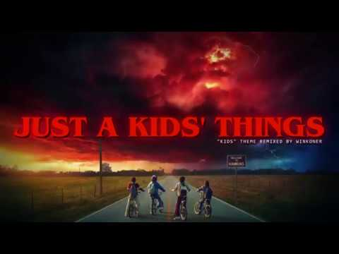 """winKoneR - Just A Kids' Things (""""Kids"""" from Stranger Things OST Remixed)"""