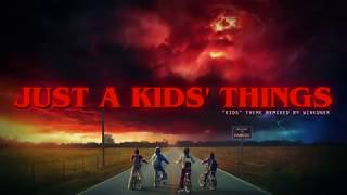 "winKoneR - Just A Kids' Things (""Kids"" from Stranger Things OST Remixed)"
