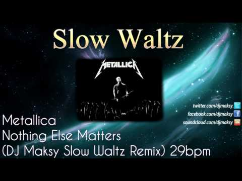 Metallica - Nothing Else Matters (DJ Maksy Slow Waltz Remix)