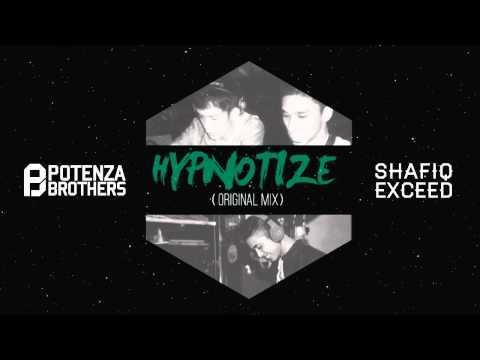 Potenza Brothers & Shafiq Exceed - Hypnotize (Original Mix)
