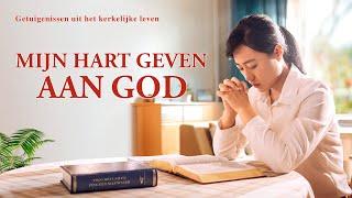 Ervaringen en getuigenissen van christenen 'Mijn hart geven aan God' (Nederlandse Ondertitels)