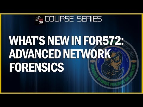 What's new in FOR572: Advanced Network Forensics - Threat Hunting, Analysis, and Incident Response