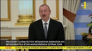 Prezident İlham Əliyev müqəddəs Ramazan ayı münasibətilə iftar mərasimində iştirak edib