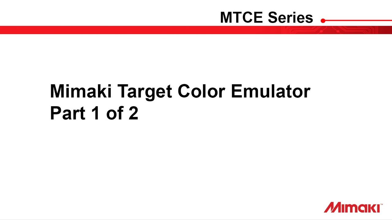 Mimaki Target Color Emulator (MTCE) Full Training 1 of 2