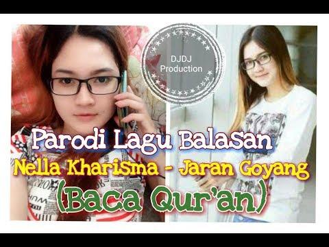 Jaran Goyang - Nella Kharisma (Parody Lagu Balasan - Baca Qur'an)