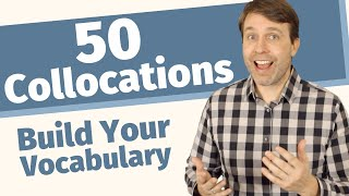 50 Common Collocations to Build Your Vocabulary