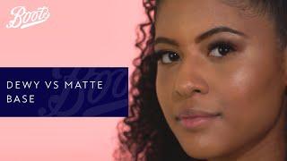 Dewy Vs Matte Base | Boots Makeup | Boots UK
