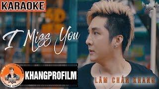 KARAOKE I MISS YOU | BEAT GỐC | LÂM CHẤN KHANG