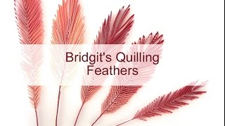 Bridigt's Quilling Feathers (with NEW Quilling Zigzag Technique - Video 4)