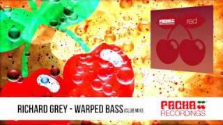 Richard Grey - Warped Bass (Club Mix)