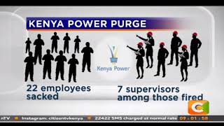 Kenya Power sacks 22 employees sacked over graft