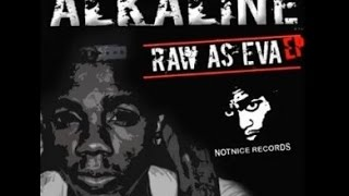 Alkaline - The Pill Song (Raw As Eva EP) - Aug 2014
