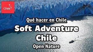 Qué hacer en Chile: Soft Adventure Chile - Naturaleza Abierta