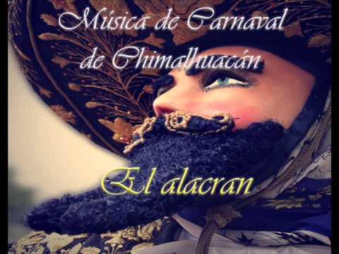 EL ALACRAN****MUSICA DE CARNAVAL DE CHIMALHUACAN