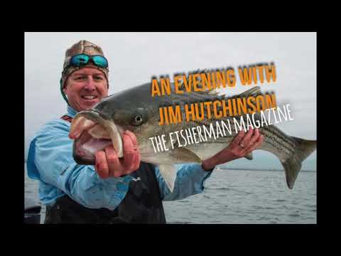 An Evening With Jim Hutchinson - The Fisherman Magazine