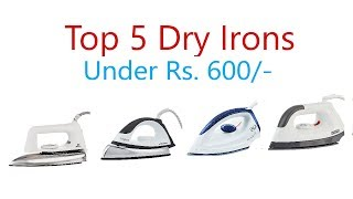 Best Dry Irons Under 600rs in india