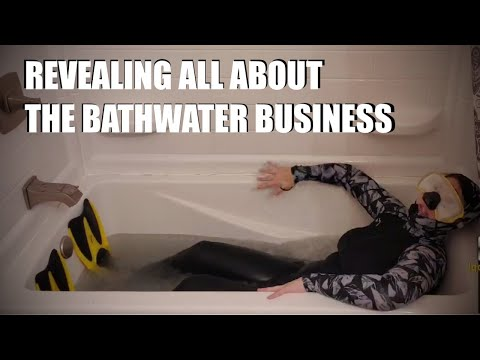 Revealing ALL about the bathwater business