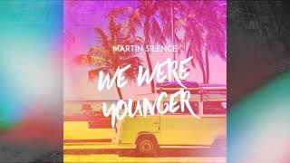 Martin Silence - We Were Younger