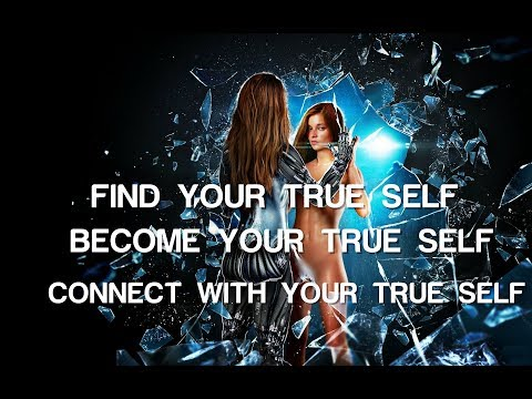 Connect With Your True Self - Become Your True Self - Subliminal Affirmations