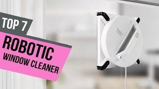 7 Best Robotic Window Cleaner 2018 Reviews