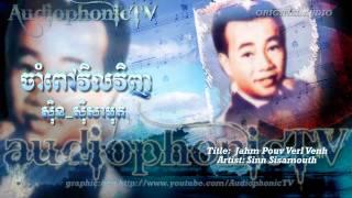 ចាំពៅវិលវិញ Jahm Pouv Verl Venh - Sinn Sisamouth