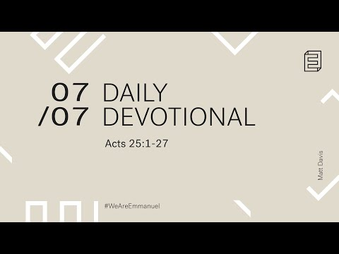 Daily Devotion with Matt Davis // Acts 25:1-27 Cover Image