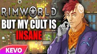 Rimworld but my cult is insane