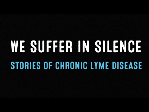 We Suffer In Silence - Stories of Chronic Lyme Disease