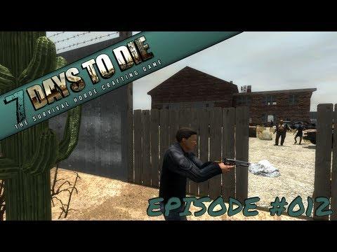 7 Days to Die - Episode #012