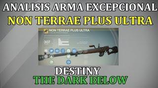 Destiny ANALISIS ARMA NON TERRAE PLUS ULTRA | FRANCOTIRADOR EXCEPCIONAL PRINCIPAL |