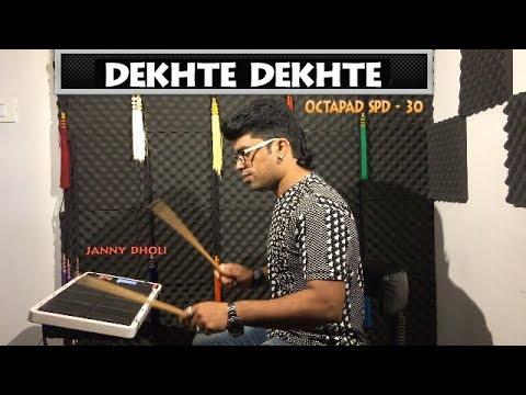 Dekhte Dekhte | Janny Dholi | Octapad Spd - 30 | Batti Gul Meter Chalu | Sad Song
