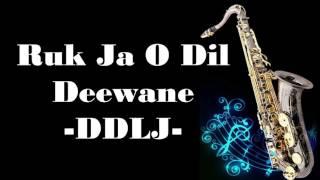 #112:- Ruk Ja O Dil Deewane- Dil Wale Dulhaniya Le Jayenge (DDLJ) Instrumental |Saxophone Cover|