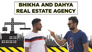 BHIKHA AND DAHYA REAL ESTATE AGENCY || DUDE SERIOUSLY