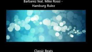 Barbarez feat. Mike Rossi - Hamburg Rulez  [HD - Techno Classic Song]