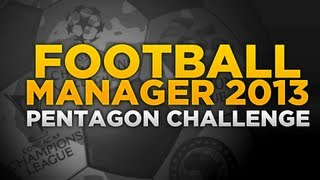 Pentagon Challenge Ep.5 - Time for change and a new challenge | Football Manager 2013