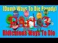 3 Dumb Ways To Die