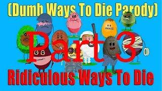 RIDICULOUS WAYS TO DIE Dumb Ways To Die Video Part 3
