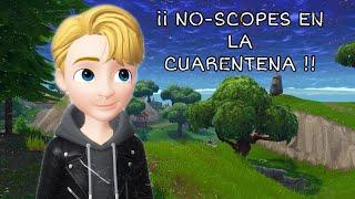NO-SCOPES EN CUARENTENA / FORTNITE TEMPORADA 2 / ESPERANDO LA TEMPORADA 3 DEL CAPITULO 2