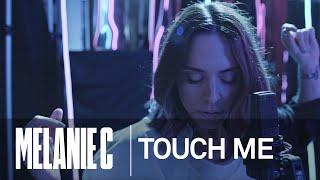MELANIE C  -  Touch Me