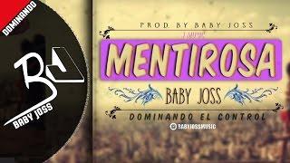 Mentirosa - Baby Joss Official Audio ®