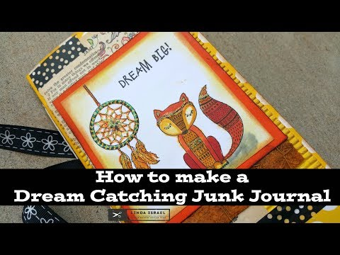How to make a Dream Catching Junk Journal